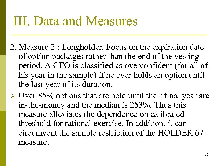 III. Data and Measures 2. Measure 2 : Longholder. Focus on the expiration date