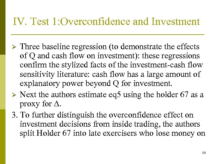 IV. Test 1: Overconfidence and Investment Three baseline regression (to demonstrate the effects of