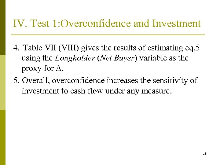 IV. Test 1: Overconfidence and Investment 4. Table VII (VIII) gives the results of