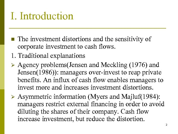 I. Introduction The investment distortions and the sensitivity of corporate investment to cash flows.