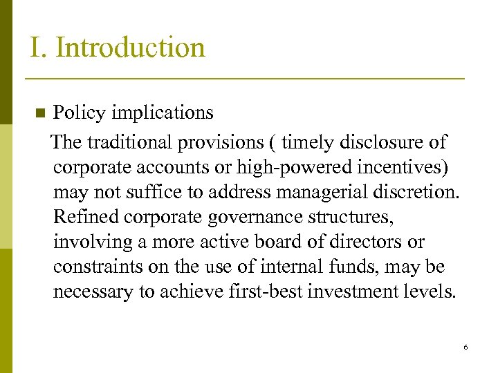 I. Introduction n Policy implications The traditional provisions ( timely disclosure of corporate accounts