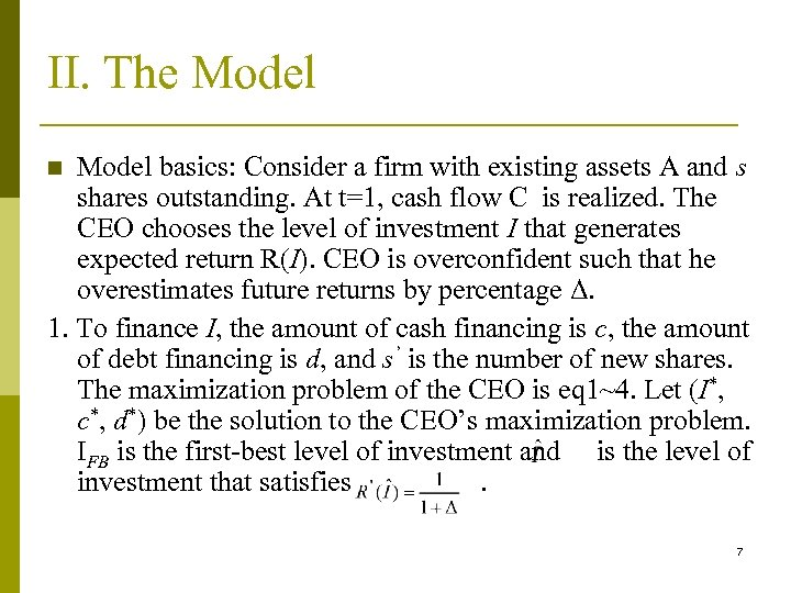 II. The Model basics: Consider a firm with existing assets A and s shares