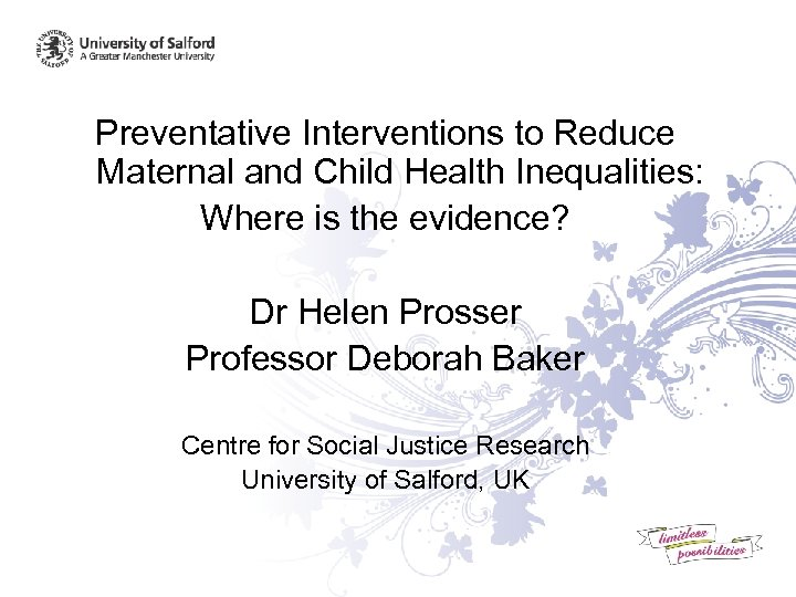 Preventative Interventions to Reduce Maternal and Child Health Inequalities: Where is the evidence? Dr