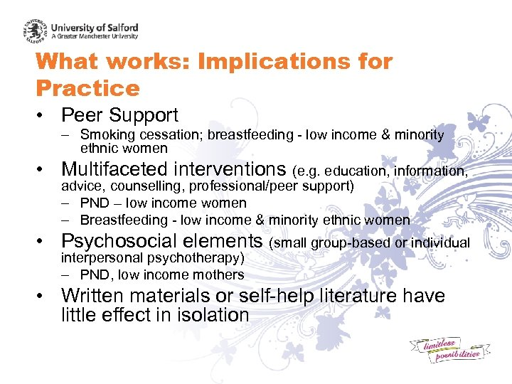 What works: Implications for Practice • Peer Support – Smoking cessation; breastfeeding - low