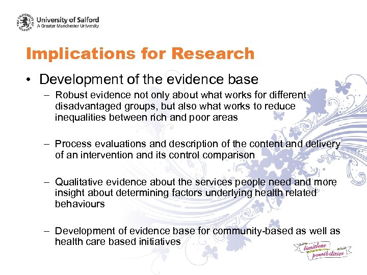 Implications for Research • Development of the evidence base – Robust evidence not only
