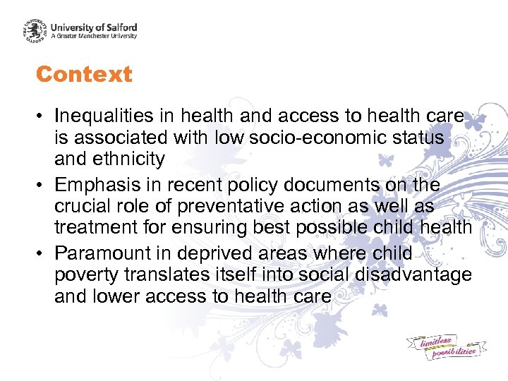Context • Inequalities in health and access to health care is associated with low