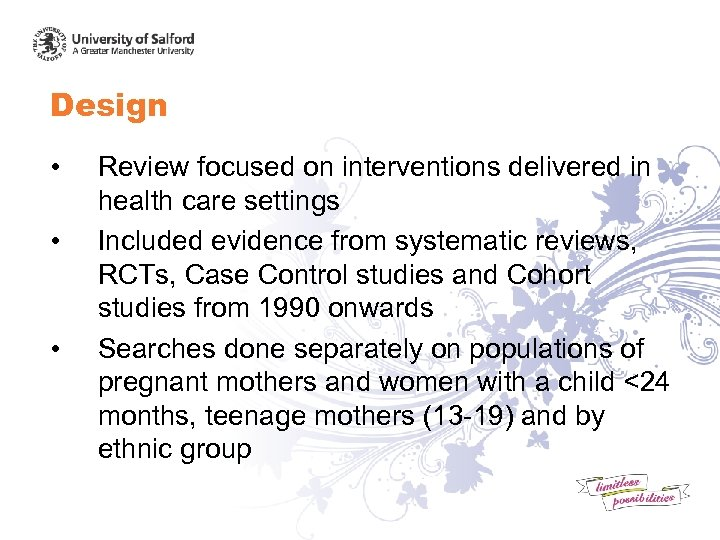 Design • • • Review focused on interventions delivered in health care settings Included