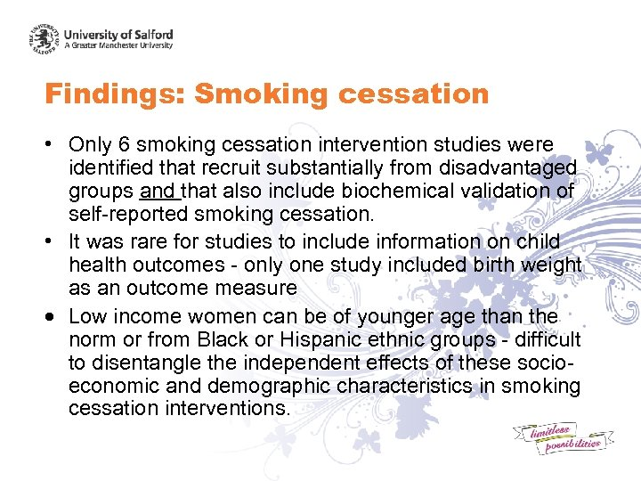 Findings: Smoking cessation • Only 6 smoking cessation intervention studies were identified that recruit