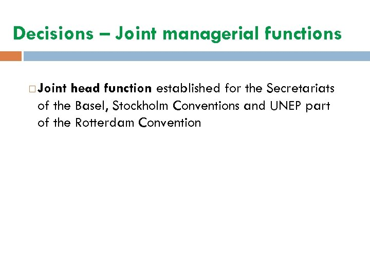 Decisions – Joint managerial functions Joint head function established for the Secretariats of the
