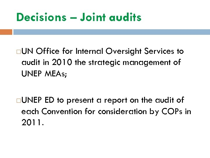 Decisions – Joint audits UN Office for Internal Oversight Services to audit in 2010