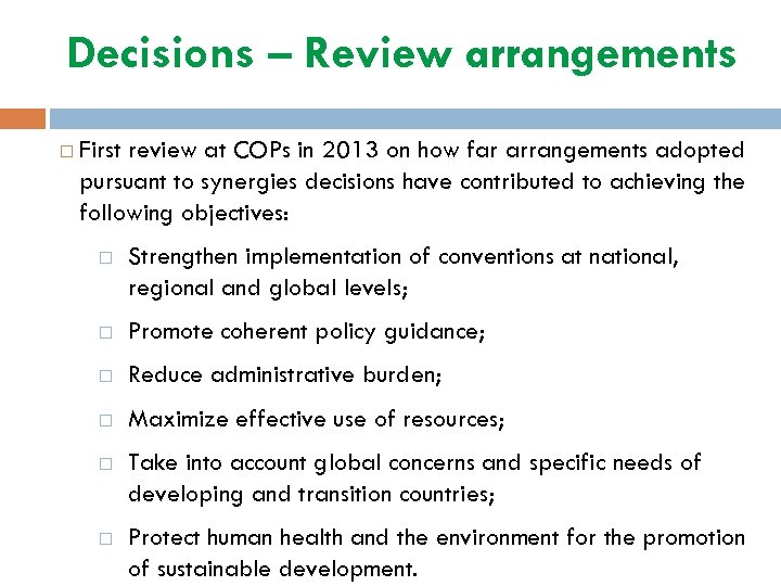 Decisions – Review arrangements First review at COPs in 2013 on how far arrangements
