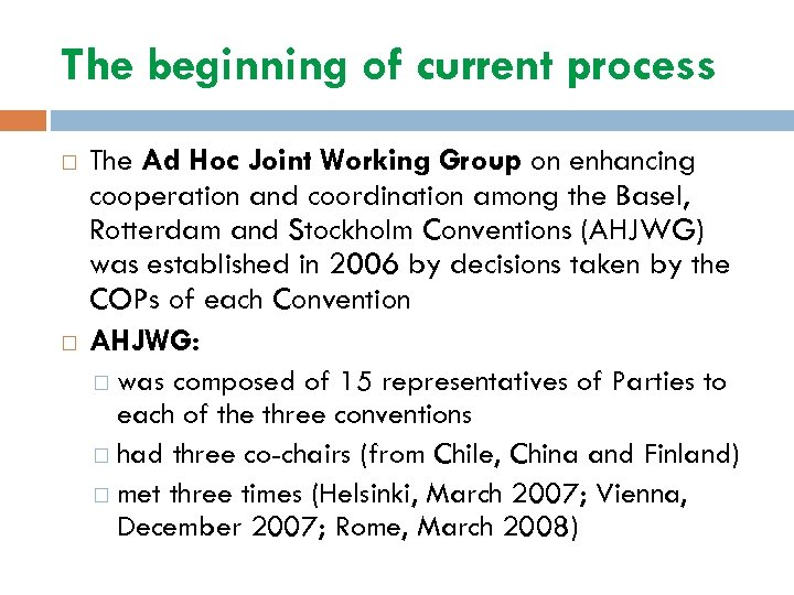 The beginning of current process The Ad Hoc Joint Working Group on enhancing cooperation