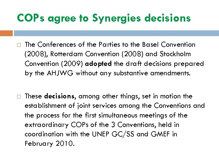 COPs agree to Synergies decisions The Conferences of the Parties to the Basel Convention