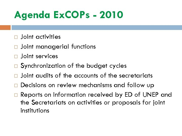 Agenda Ex. COPs - 2010 Joint activities Joint managerial functions Joint services Synchronization of