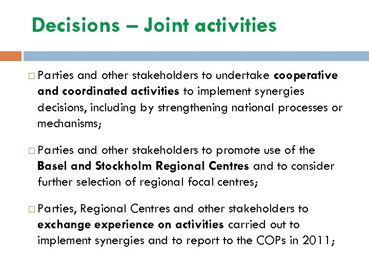 Decisions – Joint activities Parties and other stakeholders to undertake cooperative and coordinated activities