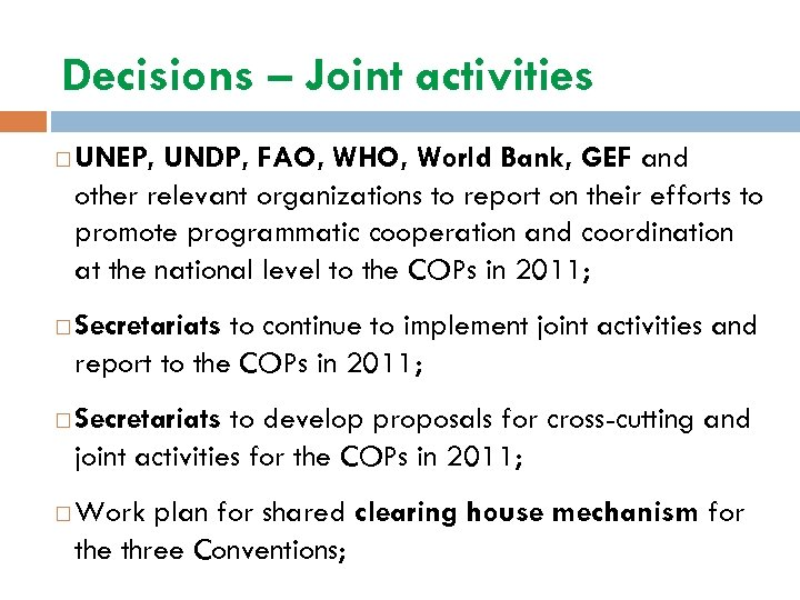 Decisions – Joint activities UNEP, UNDP, FAO, WHO, World Bank, GEF and other relevant
