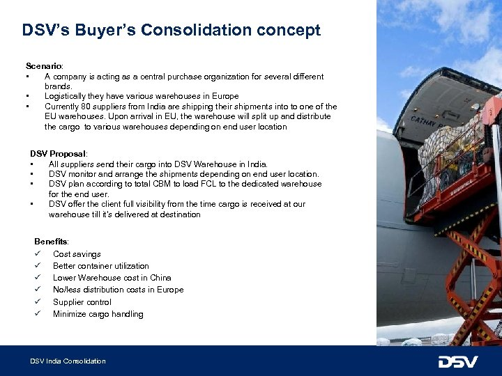 DSV's Buyer's Consolidation concept Scenario: • A company is acting as a central purchase