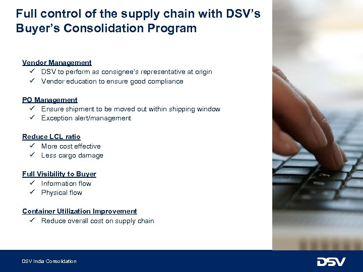 Full control of the supply chain with DSV's Buyer's Consolidation Program Vendor Management ü