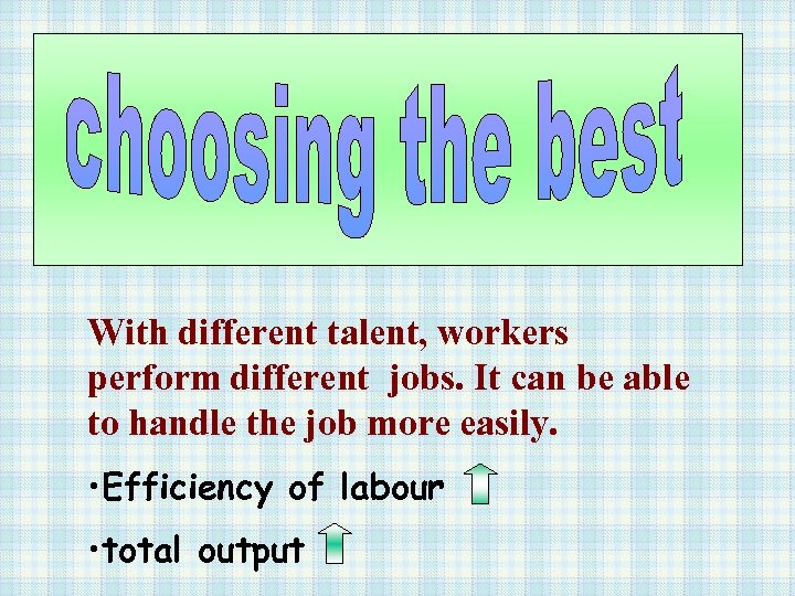 With different talent, workers perform different jobs. It can be able to handle the