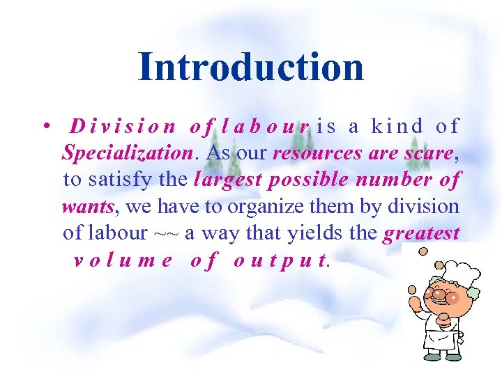 Introduction • Division of l a b o u r is a kind of