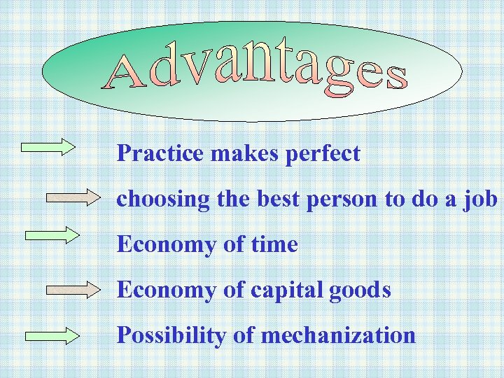 Practice makes perfect choosing the best person to do a job Economy of time