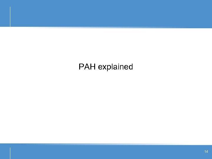 PAH explained 14