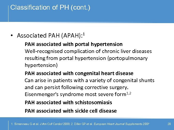 Classification of PH (cont. ) • Associated PAH (APAH): 1 PAH associated with portal