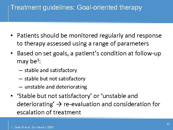 Treatment guidelines: Goal-oriented therapy • Patients should be monitored regularly and response to therapy