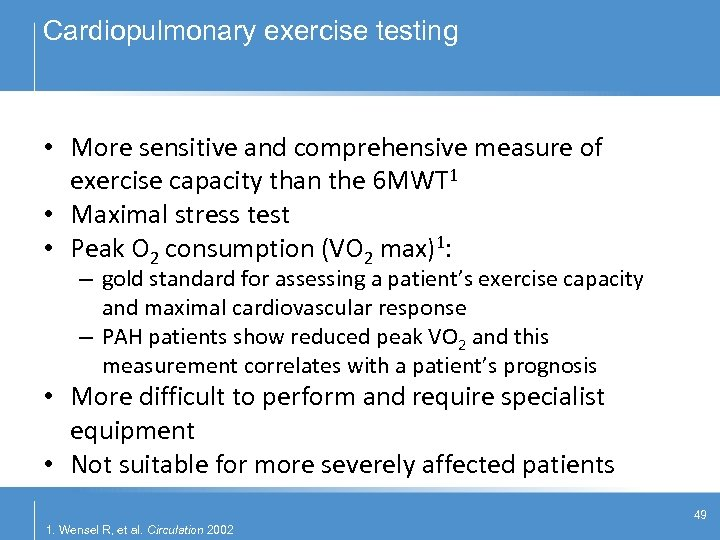 Cardiopulmonary exercise testing • More sensitive and comprehensive measure of exercise capacity than the