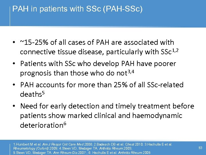 PAH in patients with SSc (PAH-SSc) • ~15 -25% of all cases of PAH