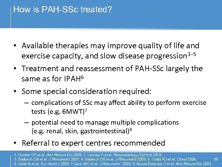 How is PAH-SSc treated? • Available therapies may improve quality of life and exercise