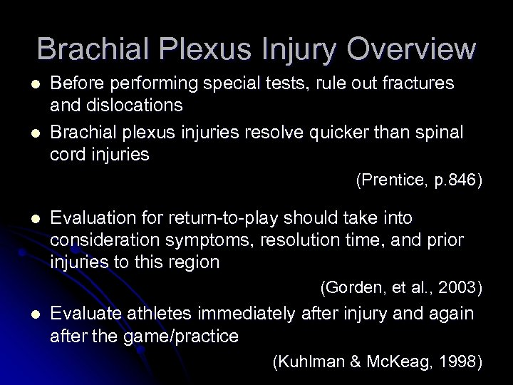 Brachial Plexus Injury Overview l l Before performing special tests, rule out fractures and