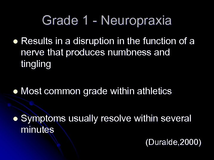 Grade 1 - Neuropraxia l Results in a disruption in the function of a