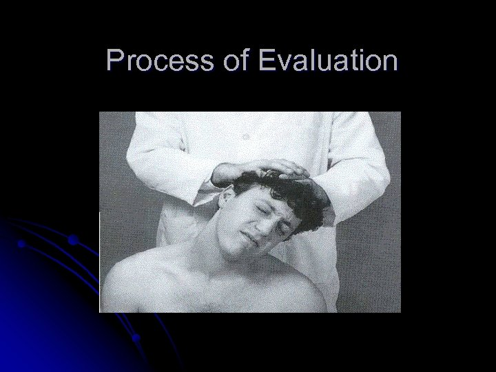 Process of Evaluation