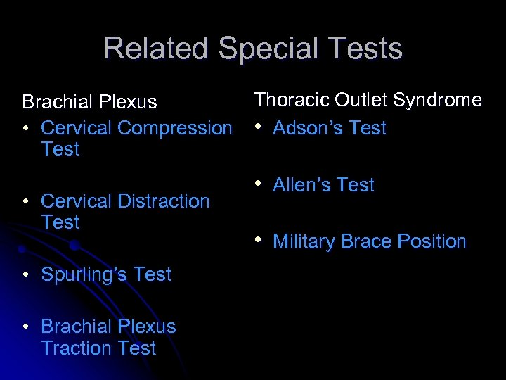 Related Special Tests Brachial Plexus • Cervical Compression Test • Cervical Distraction Test •