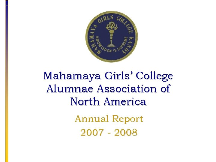 Mahamaya Girls' College Alumnae Association of North America Annual Report 2007 - 2008