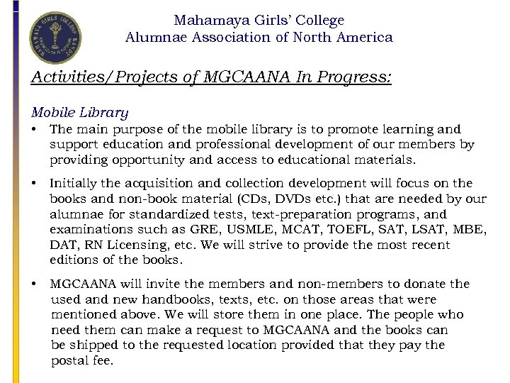 Mahamaya Girls' College Alumnae Association of North America Activities/Projects of MGCAANA In Progress: Mobile