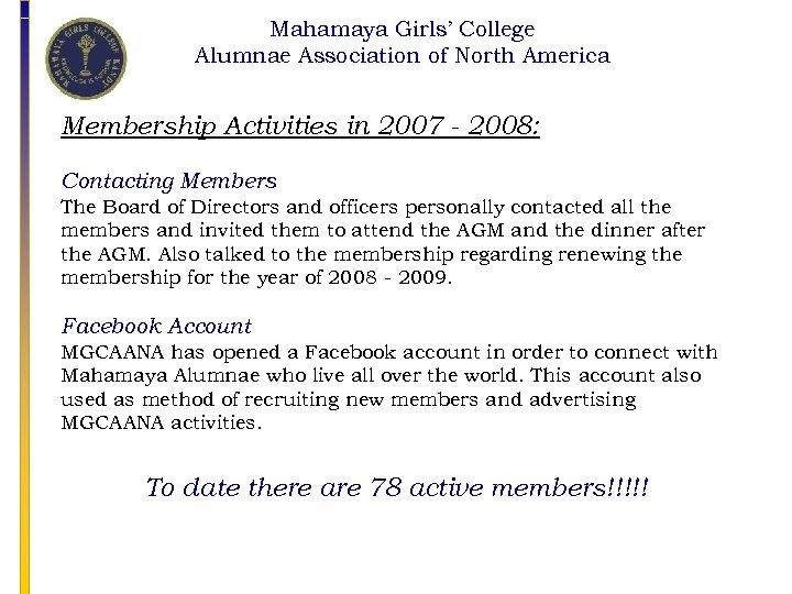 Mahamaya Girls' College Alumnae Association of North America Membership Activities in 2007 - 2008:
