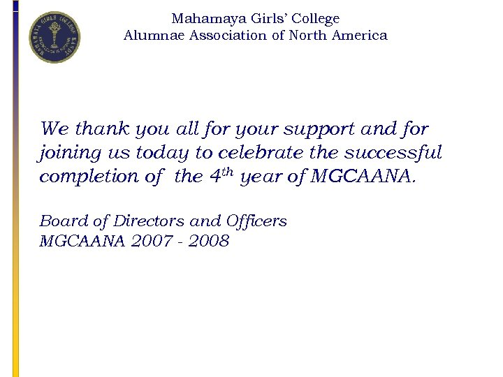 Mahamaya Girls' College Alumnae Association of North America We thank you all for your