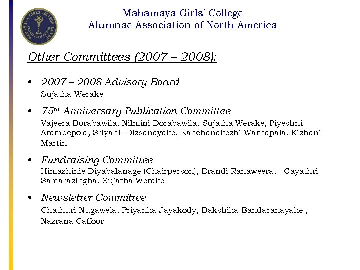 Mahamaya Girls' College Alumnae Association of North America Other Committees (2007 – 2008): •