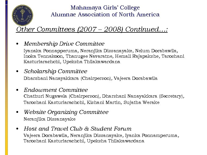 Mahamaya Girls' College Alumnae Association of North America Other Committees (2007 – 2008) Continued…:
