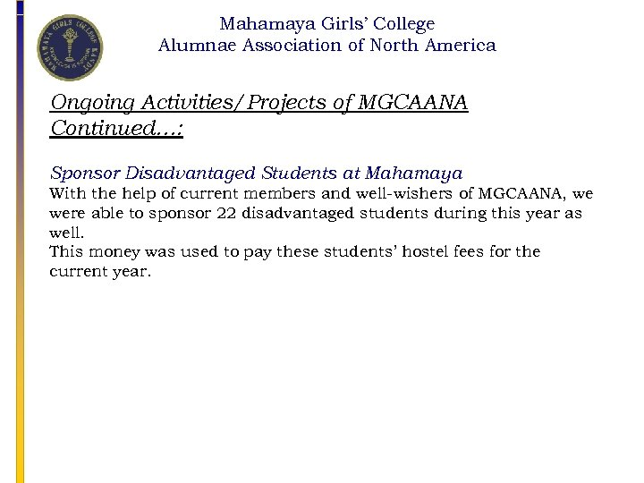 Mahamaya Girls' College Alumnae Association of North America Ongoing Activities/Projects of MGCAANA Continued…: Sponsor