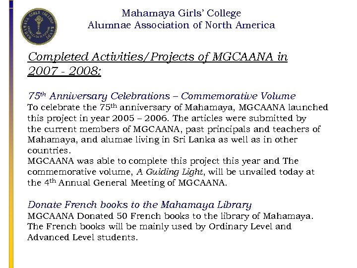 Mahamaya Girls' College Alumnae Association of North America Completed Activities/Projects of MGCAANA in 2007