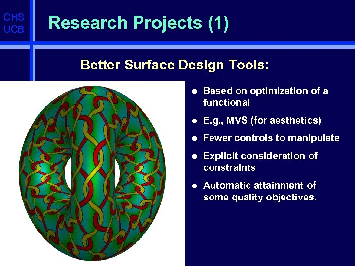 CHS UCB Research Projects (1) Better Surface Design Tools: l Based on optimization of