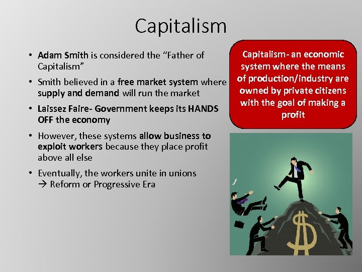 """Capitalism • Adam Smith is considered the """"Father of Capitalism"""" • Smith believed in"""