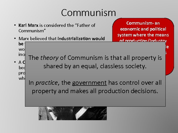 Communism- an economic and political system where the means • Marx believed that industrialization