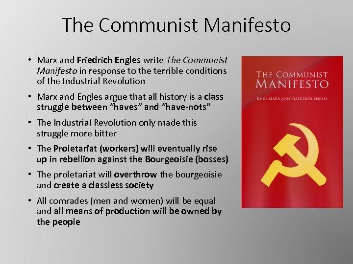The Communist Manifesto • Marx and Friedrich Engles write The Communist Manifesto in response