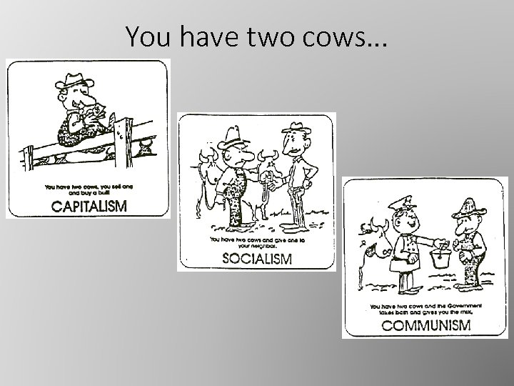 You have two cows. . .
