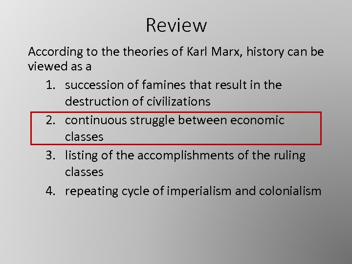 Review According to theories of Karl Marx, history can be viewed as a 1.