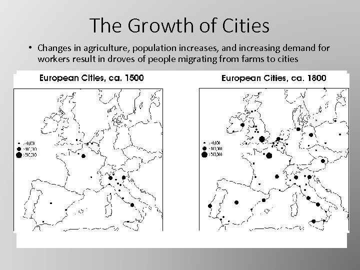 The Growth of Cities • Changes in agriculture, population increases, and increasing demand for
